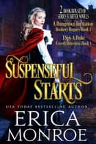 Suspenseful Starts - Historical Romance ebook by Erica Monroe