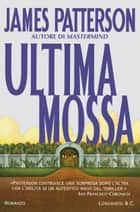 Ultima mossa ebook by James Patterson,Annamaria Biavasco