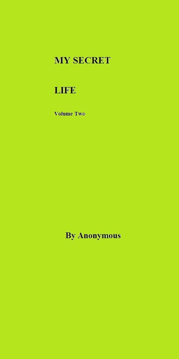 MY SECRET LIFE Volume Two ebook by Anonymous