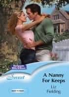 A Nanny For Keeps ebook by LIZ FIELDING