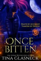 Once Bitten - Order of the Dragon, #1 ebook by Tina Glasneck