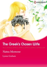 The Greek's Chosen Wife (Harlequin Comics) - Harlequin Comics ebook by Lynne Graham