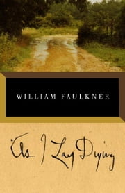As I Lay Dying ebook by William Faulkner