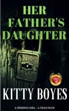 Her Father's Daughter ebook by Kitty Boyes