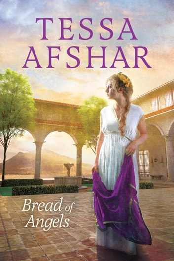 Bread of Angels ebook by Tessa Afshar