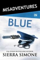 Misadventures in Blue ebook by Sierra Simone
