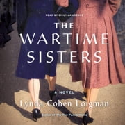 The Wartime Sisters - A Novel audiobook by Lynda Cohen Loigman