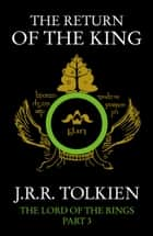 The Return of the King (The Lord of the Rings, Book 3) ebook by J. R. R. Tolkien