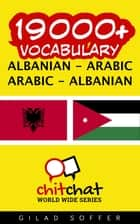 19000+ Vocabulary Albanian - Arabic ebook by Gilad Soffer