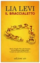 Il braccialetto ebook by Lia Levi
