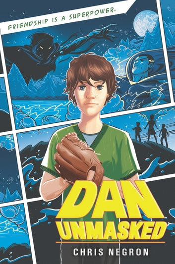 Dan Unmasked ebook by Chris Negron