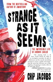 Strange As It Seems - The Impossible Life of Gordon Zahler ebook by Chip Jacobs