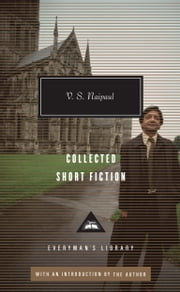 Collected Short Fiction ebook by V.S. Naipaul
