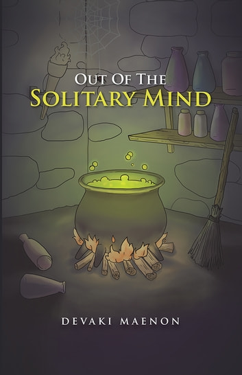 Out Of The Solitary Mind ebook by Devaki Maenon