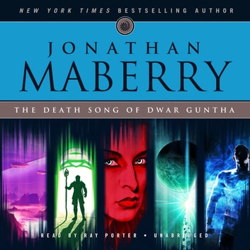 The Death Song of Dwar Guntha audiobook by Jonathan Maberry