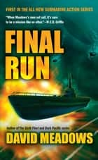 Final Run ebook by David E. Meadows