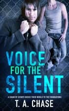 Voice for the Silent ebook by T.A. Chase