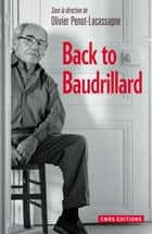Back to Baudrillard ebook by Olivier Penot-Lacassagne