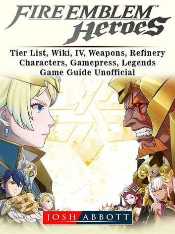 Fire Emblem Heroes Tier List Wiki Iv Weapons Refinery Characters Gamepress Legends Game Guide Unofficial