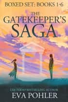 The Gatekeeper's Saga Boxed Set ebook by Eva Pohler