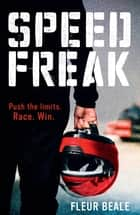 Speed Freak ebook by Fleur Beale