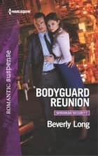 Bodyguard Reunion ebook by Beverly Long