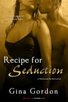 Recipe For Seduction ebook by Gina Gordon