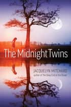 The Midnight Twins ebook by Jacquelyn Mitchard