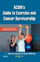 ACSM's Guide to Exercise and Cancer Survivorship ebook by American College of Sports Medicine,Melinda Irwin