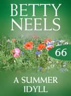A Summer Idyll (Mills & Boon M&B) (Betty Neels Collection, Book 66) eBook by Betty Neels