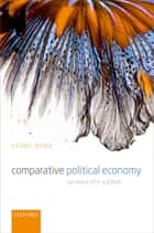 Comparative Political Economy - Contours of a Subfield ebook by Georg Menz
