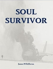 Soul Survivor ebook by James  M DeHaven