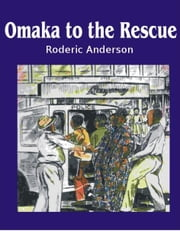Omaka to the Rescue ebook by Roderic Anderson