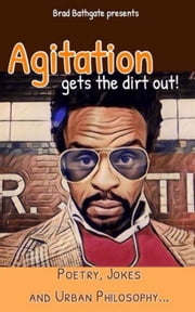 Agitation Get The Dirt Out - My Ghetto Philosophy- ebook by Kobo.Web.Store.Products.Fields.ContributorFieldViewModel