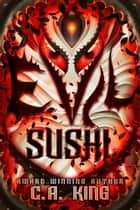 Evil Sushi - Evil Sushi, #1 ebook by C.A. King