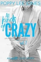 All Kinds of Crazy Vol. 2 - All Kinds of Crazy, #2 ebook by Poppy Lee Jones
