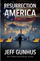 Resurrection America ebook by Jeff Gunhus