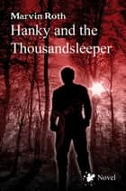 Hanky and the Thousandsleeper ebook by Marvin Roth
