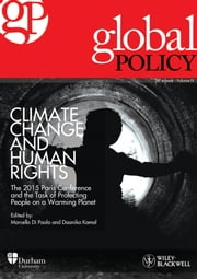 Climate Change and Human Rights: The 2015 Paris Conference and the Task of Protecting People on a Warming Planet ebook by Global Policy