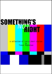 Something's Not Right ebook by Trevor Mcpherson