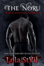 The Noru : When Angels Break (The Noru Series, Book 4) - The Noru ebook by Lola StVil