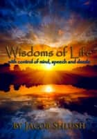 Wisdoms of Life ebook by Jacob Shlush