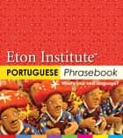 Portuguese Phrasebook ebook by Eton Institute
