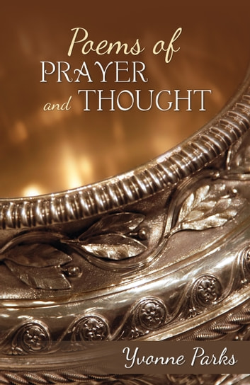 Poems of Prayer and Thought ebook by Yvonne (Bonnie) Parks