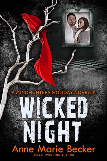 Wicked Night - A Mindhunters Holiday Novella ebook by Anne Marie Becker
