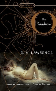 The Rainbow - 100th Anniversary Edition ebook by D. H. Lawrence,Daphne Merkin
