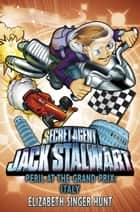 Jack Stalwart: Peril at the Grand Prix - Italy: Book 8 eBook by Elizabeth Singer Hunt