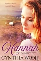 Hannah eBook by Cynthia Woolf