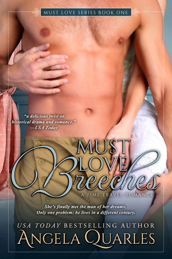 Must Love Breeches - A Time Travel Romance ebook by Angela Quarles