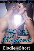 My New Boyfriend - On My Own Two Feet, #2 ebook by Elodie Short